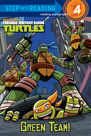 Step Into Reading Green Team Teenage Mutant Ninja Turtles