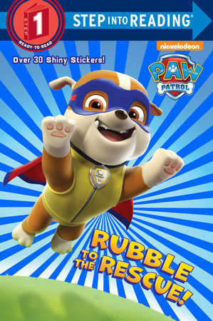 Step Into Reading Rubble To The Rescue! Paw Patrol