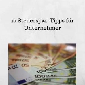 10 Steuerspar-Tipps für Unternehmer