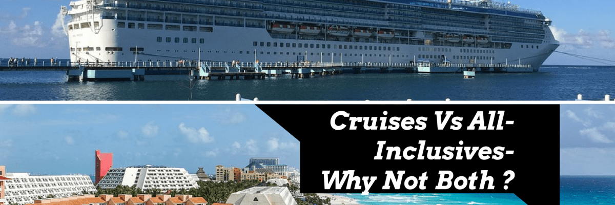 Cruises versus All-Inclusives