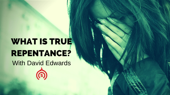 What Is True Repentance?