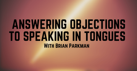 Objections to Speaking in Tongues