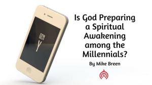 Is God Preparing a Spiritual Awakening among the Millennials-