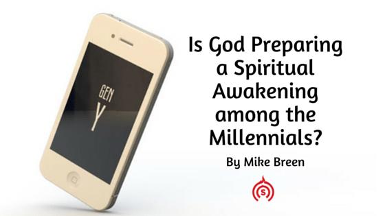 Is God Preparing a Spiritual Awakening among the Millennials-