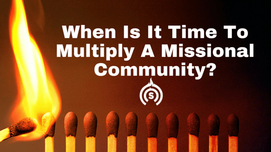 When Is It Time To Multiply A Missional Community