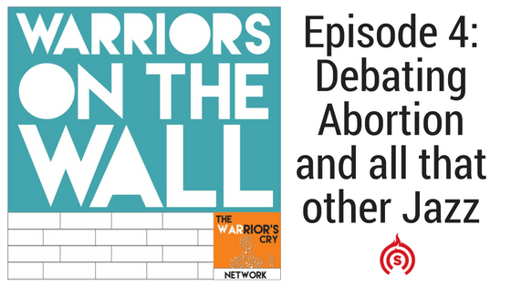 Warriors on the Wall Abortion Discussion