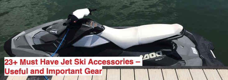 must have jet ski accessories with jet ski in water