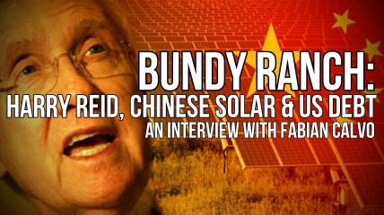 Bundy Ranch - Harry Reid, Chinese Solar - Land Grab Conspiracy