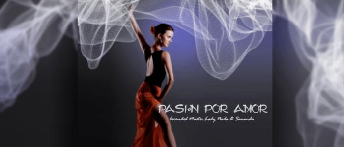 Passion for Love - Pasión Por Amor (Lady Nada & Sananda)