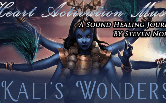 Kali's Wonders - Goddess Kali & Archangel Michael with the destruction of the illusion of unreality and the ego by Steven North Heart Activation Music