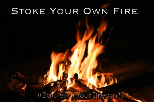 Stoke Your Own Fire