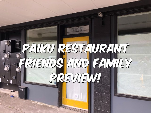Paiku Restaurant Friends and Family Preview!