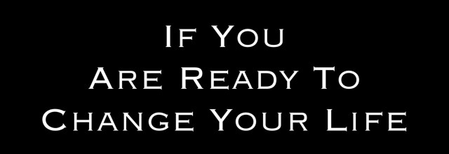If You Are Ready to Change Your Life Steven Shomler