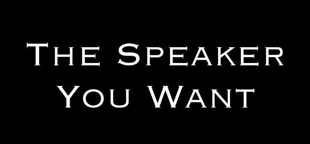 The Speaker You Want Steven Shomler