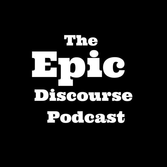 The Epic Discourse Podcast