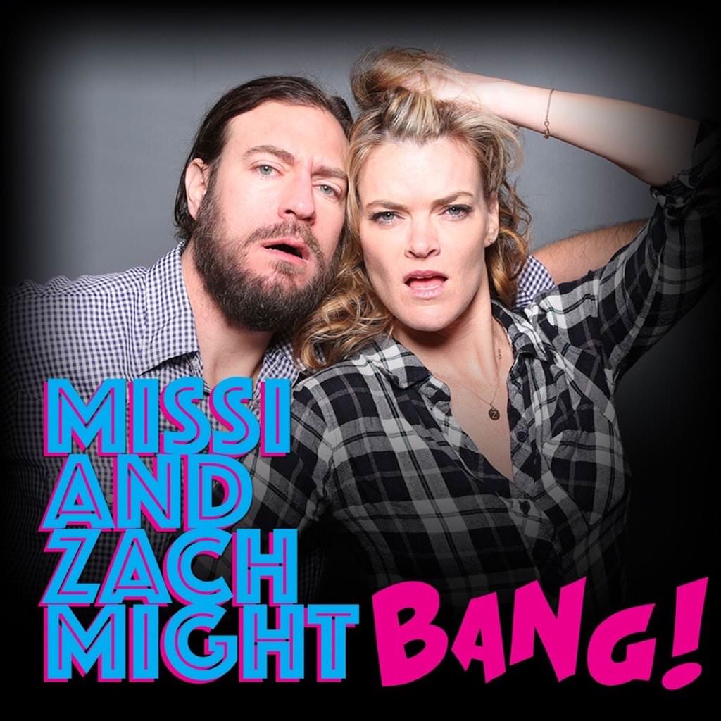 Podcast cover for Missi and Zach Might BANG!