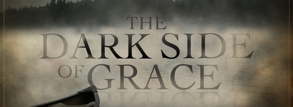 The Dark Side of Grace