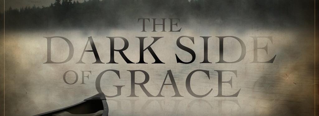 dark side of grace
