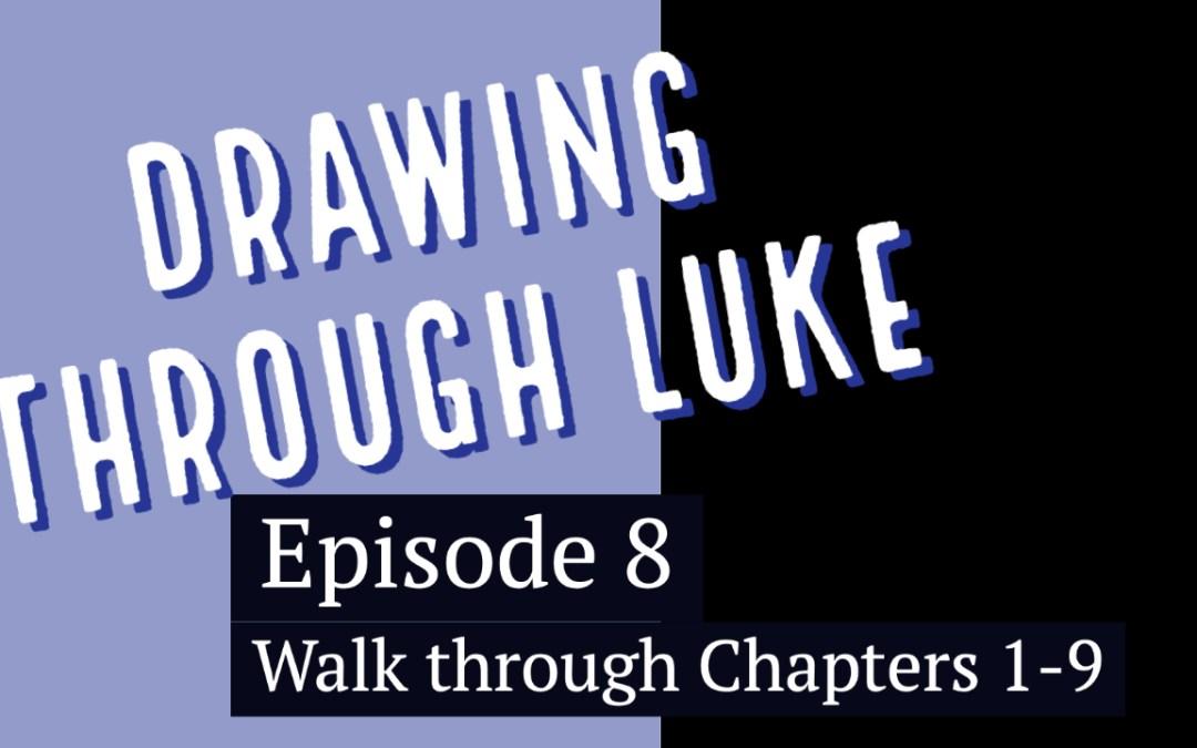 Walking Through Luke 1-9 in Pictures