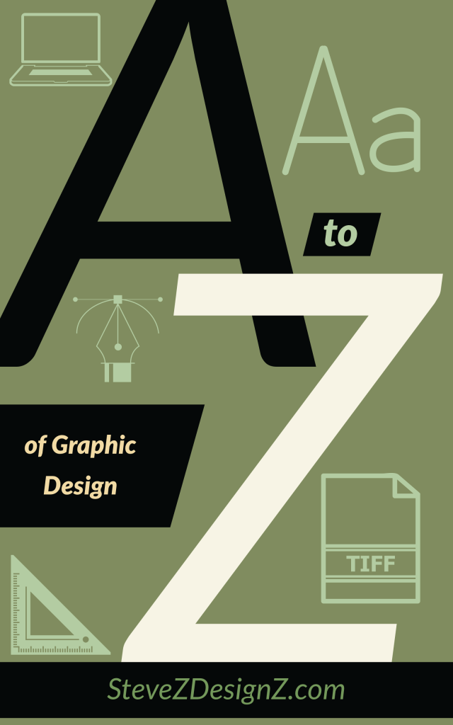 The A-Z of Graphic Design – This is a list of Graphic Design terms using each letter of the alphabet form A-Z. #GraphicDesign