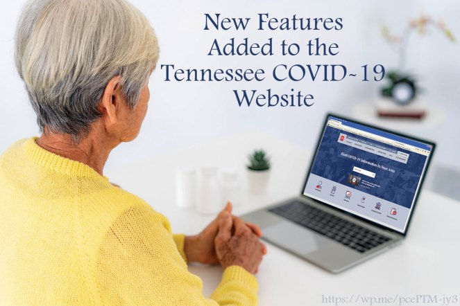 New Features Added to the Tennessee COVID-19 Website - The Tennessee Department of Health and Tennessee's Unified Command Group have added new features to the COVID19.tn.gov website to make it easier for users to find county-specific information and request an appointment for COVID-19 vaccination.