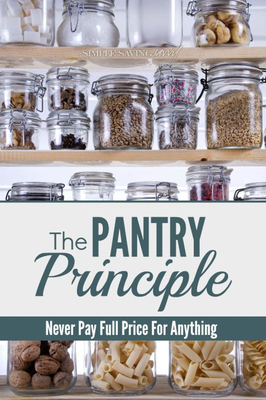 The Pantry Principle - Never Pay Full Price For Anything