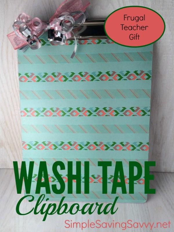 frugal teacher gift washi tape clipboard