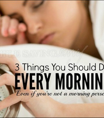 3 Things You Should Do Every Morning  – Even If You're NOT a Morning Person