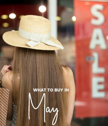 Savvy Shopper's Guide – What to Buy in May