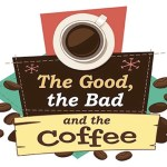 The Good, The Bad, And The Coffee [Infographic]