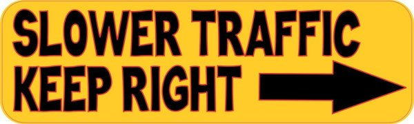 Slower Traffic Keep Right Bumper Stickers Car decals