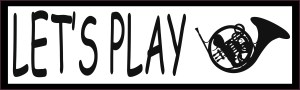 Let's Play French Horn Bumper Sticker