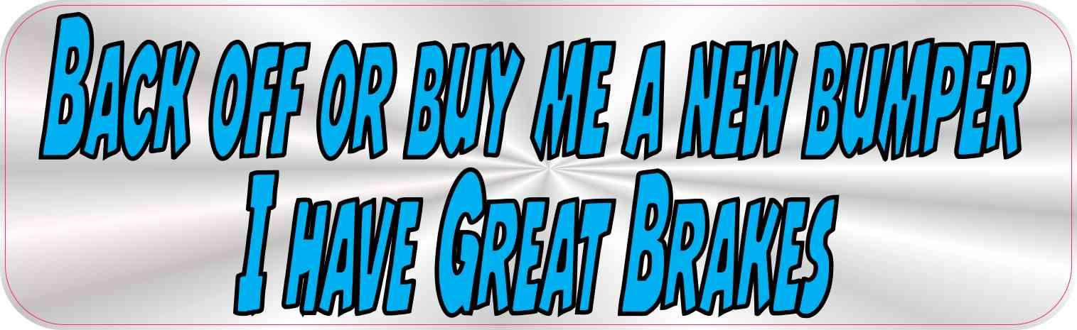 10in x 3in Gray Back Off Or Buy Me A New Bumper Bumper Sticker Car Stickers