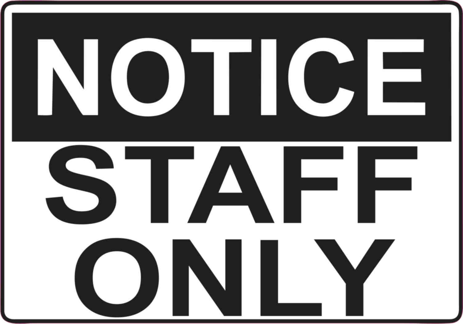 5in x 3.5in Notice Staff Only Sticker Vinyl Door Wall Sign Stickers  sc 1 st  StickerTalk & 5in x 3.5in Notice Staff Only Sticker Vinyl Door Wall Sign Stickers ...