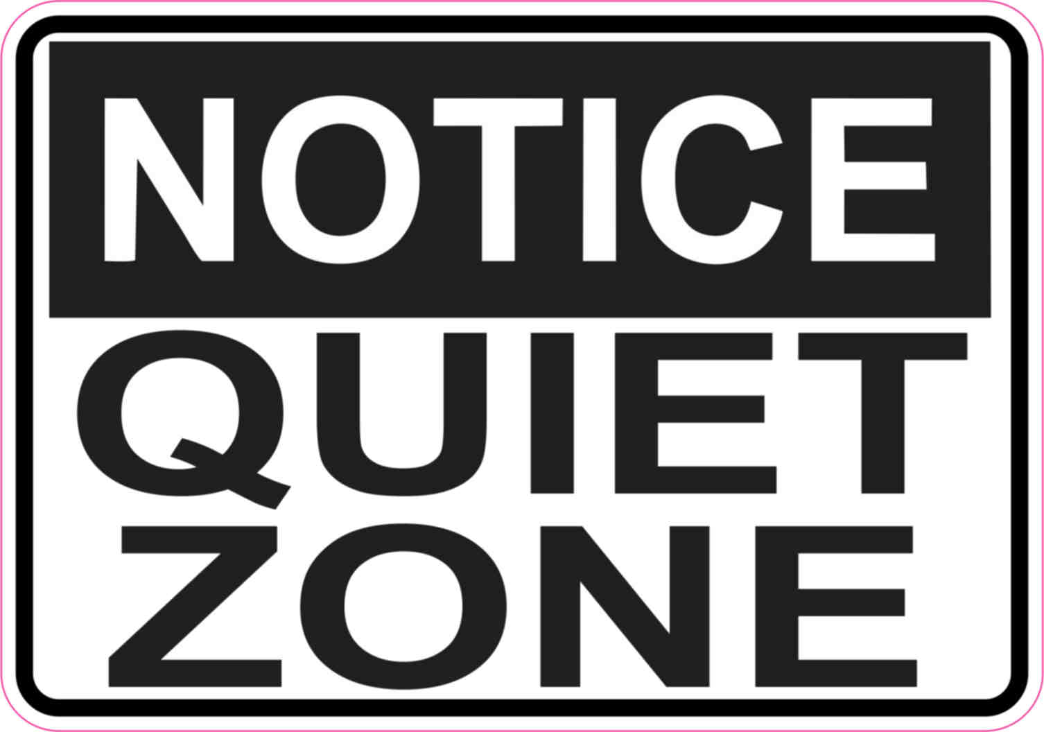 5in X 3 5in Notice Quiet Zone Sticker Vinyl Sign Business Signs Stickers Stickertalk