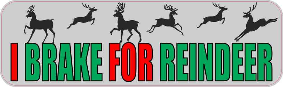 I Brake for Reindeer Bumper Sticker