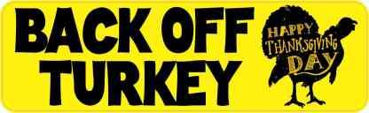 Back Off Turkey Thanksgiving Bumper Sticker