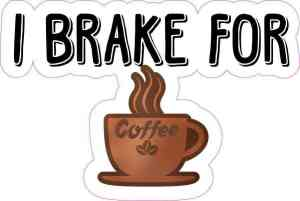 I Brake for Coffee Sticker