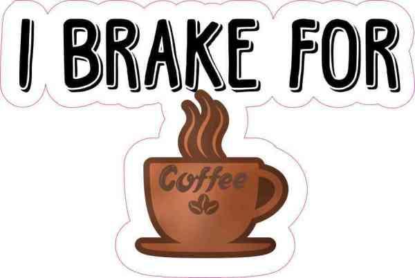 I Brake for Coffee Sticker