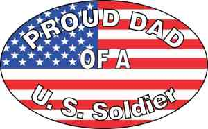 Proud Dad of a U.S. Soldier Sticker