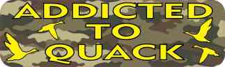 Camo Addicted to Quack Duck Hunting Bumper Sticker