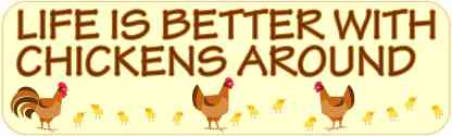 Life Is Better With Chickens Bumper Sticker