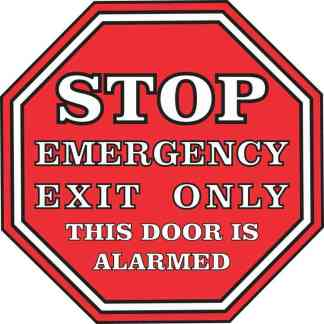 Stop Emergency Exit Only Door Is Alarmed Sticker