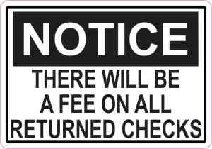 Notice There Will Be A Fee On All Returned Checks Magnet