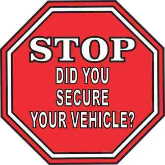 Stop Did You Secure Your Vehicle Sticker