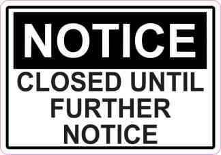 Closed Until Further Notice Magnet