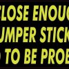 Be Prepared to be Probed Tailgating Bumper Sticker
