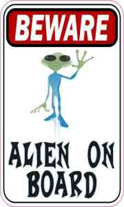 Beware Alien on Board Sticker