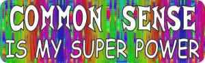 Common Sense Is My Super Power Bumper Sticker