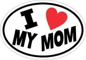 Oval I Love My Mom Sticker